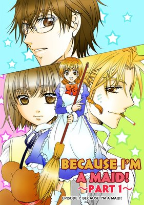BECAUSE I'M A MAID! Episode 1 -PART 1-