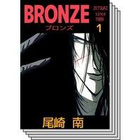BRONZE −renewal style− since ZETSU+AI