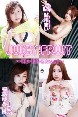 特選!! JUICY FRUIT 桜あゆみ×鮎川まい 〜100+100=200cm!!〜