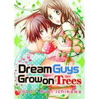 Dream Guys Grow on Trees Vol.1