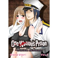 One Woman's Prison: Forced Reform Vol.1