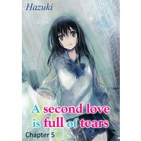A second love is full of tears Chapter5