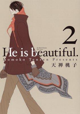He is beautiful. 2【電子限定おまけマンガ付】