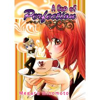 A Cup of Perfection (いれて欲しいの!恋のバリスタ)[英語版]