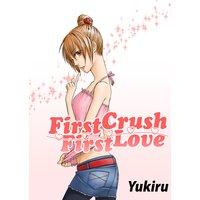First Crush − First Love (初恋前線)[英語版]