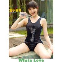 White Love 「あぶない天使」 冨手麻妙デジタル写真集 Vol.05