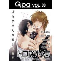 Qpa Vol.30 トロ顔〜オレ、今どんな顔してる?