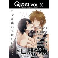 Qpa Vol.30 トロ顔〜もっと乱れてほしいな・・・