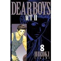 DEAR BOYS ACT II 8巻