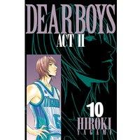 DEAR BOYS ACT II 10巻
