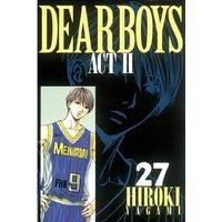 DEAR BOYS ACT II 27巻