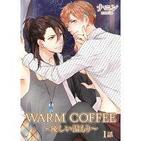 WARM COFFEE〜優しい温もり〜