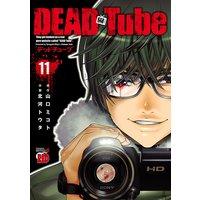 DEAD Tube 〜デッドチューブ〜 11