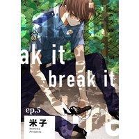 break it ep.5