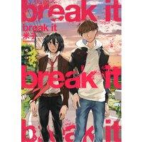 【単行本版】break it【Renta!限定特典付き】