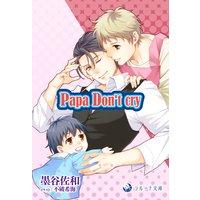 Papa Don't cry