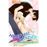 HOLD ME TENDER〜キチク彼氏と縛りプレイ〜