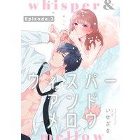 whisper&mellow −ウィスパーアンドメロウ− Episode.2《Pinkcherie》