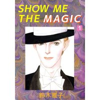 SHOW ME THE MAGIC
