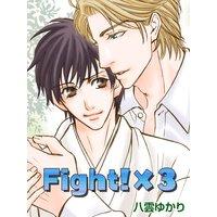 Fight!x3